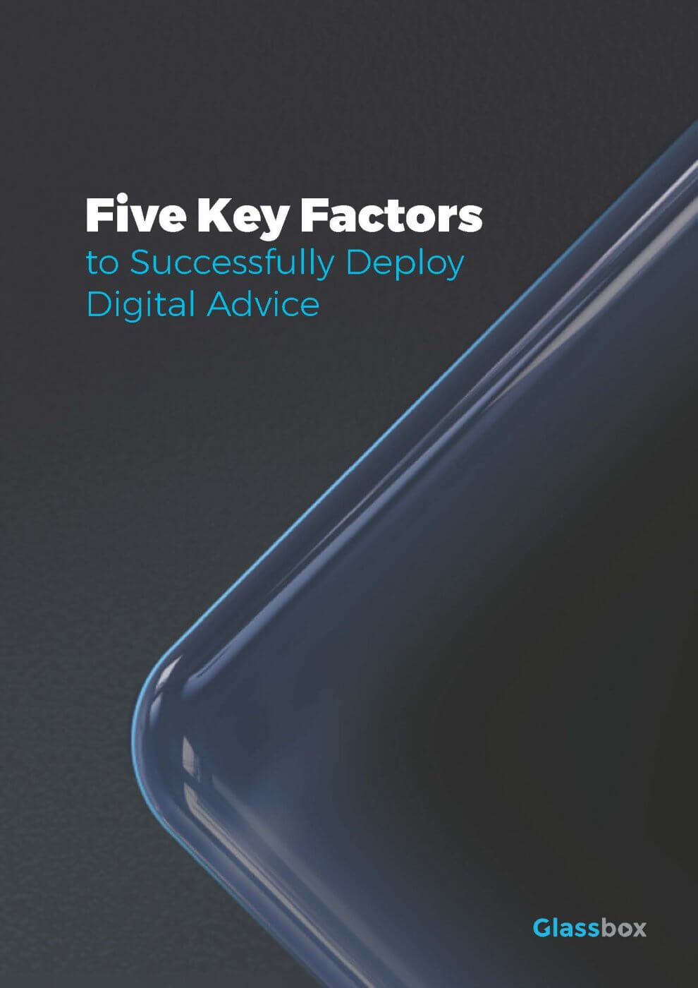 Five Key Factors to Successfully Deploy Digital Advice